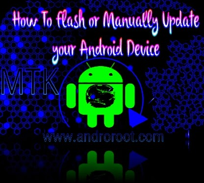 How to Flash or Manually Upgrade your Android Device_www.androroot.com