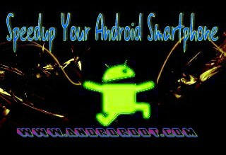 How To Speedup Any Android SmartPhone Easily