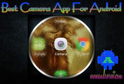 Top 10 Best Camera Apps For Android SmartPhone
