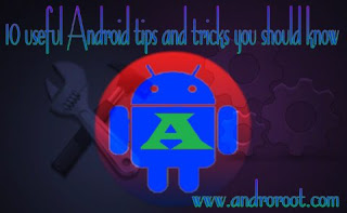 10 useful Android tips and tricks you should know about