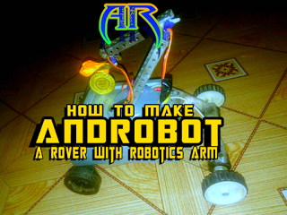 How To Make AndroBot - a Rover with Robotic Arm - Andro Root