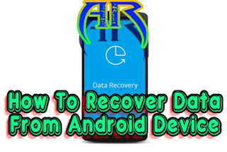 How To Recover Data From Android Device