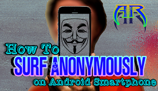 How to Surf Anonymously on Android Smartphone
