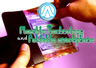 Flexible Technology and Foldable Smartphone