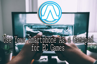 Use Your Smartphone As a Gamepad for PC Games