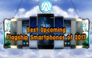 Best Upcoming and Flagship Smartphones of 2017