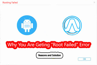 Why You are getting Root Failed Error Rooting Failed