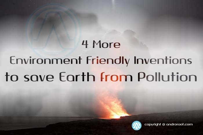 4 More Environment Friendly Inventions Andro Root