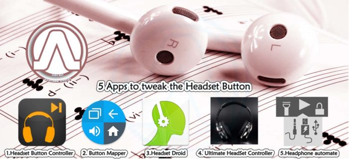 5 Apps to tweak the Headset Button Andro Root