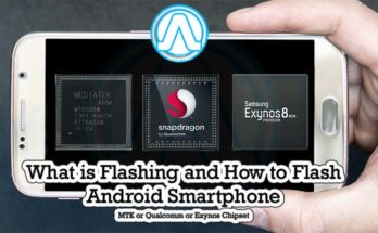 What is Flashing and How to Flash Android Smartphone