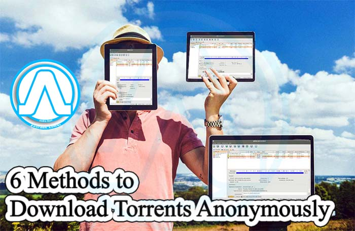 6 Methods to Download Torrents Anonymously - Andro Root