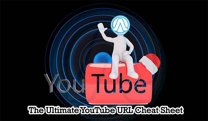 The Ultimate YouTube URL Cheat Sheet You Tube Tricks