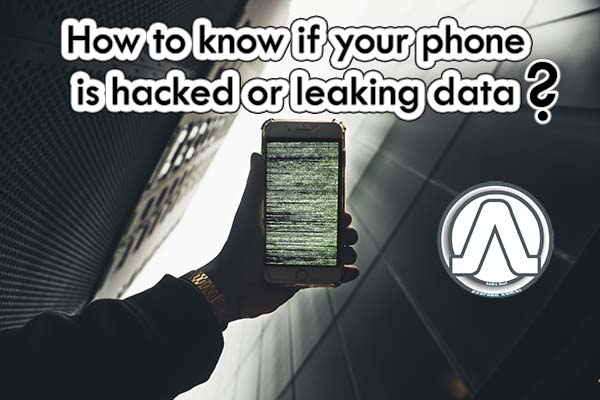 How to know if your phone is hacked or leaking data