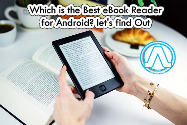 Which is the Best eBook Reader for Android,