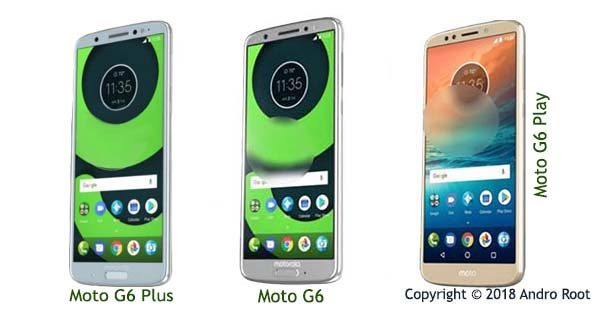 Moto G6 Plus Moto G6 and Moto G6 Play Leaks and Price