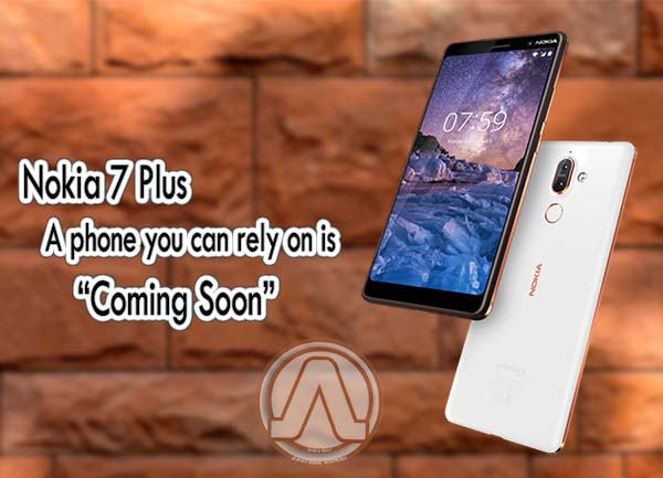 Nokia 7 Plus: A phone you can rely on is Coming Soon