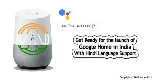 Google Home With the Hindi Language support Coming to India