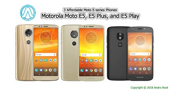 Moto E5, E5 Plus, and E5 Play