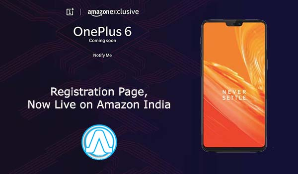 OnePlus 6 Registration Page, Now Live on Amazon India