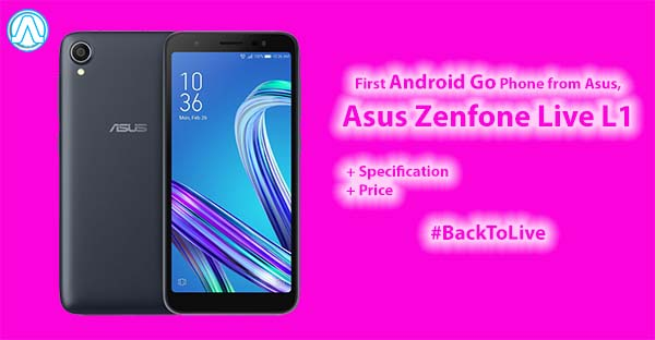 First Android Go Phone Asus Zenfone Live L1 Price Specification