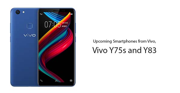 Vivo Y75s and Vivo Y83 Specifications