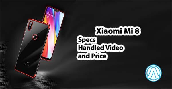 Xiaomi Mi 8 Price Specifications