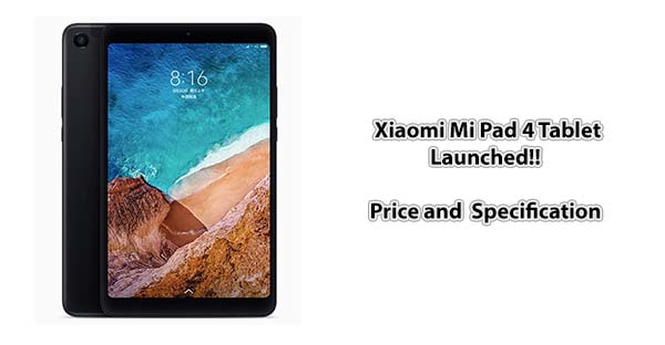Tablet Xiaomi Mi Pad 4 Price, Specification Launched
