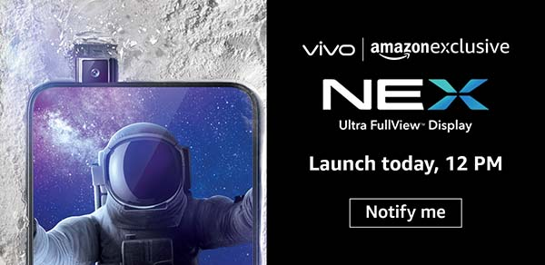 Pre- Order Vivo Nex Today at 12 PM in India, Price and Offers