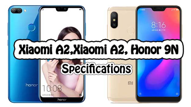 Xiaomi A2, A2 Lite, Honor 9N goes Official Yesterday: Price and Offers