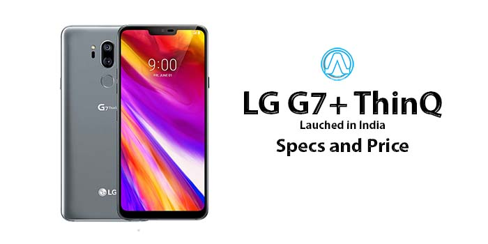 LG G7+ ThinQ in India, Specs and Price