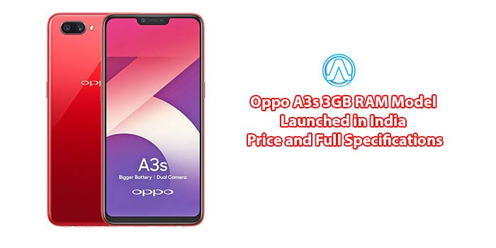 Oppo A3s 3GB RAM Price in India and Specifications; Launched