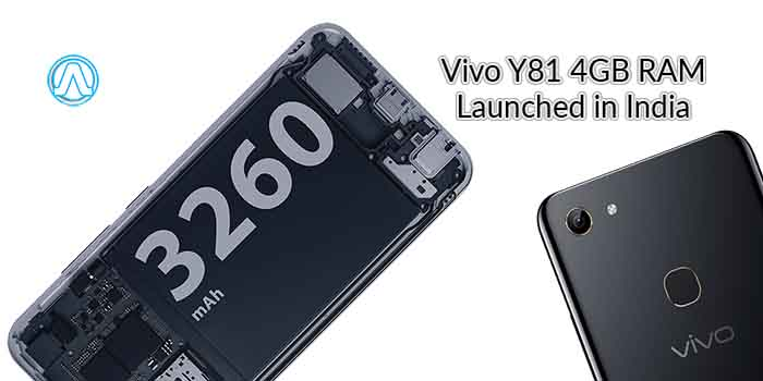 Vivo Y81 4GB RAM Price in India, Vivo Y81 Specification Vivo Y81 4GB RAM Specification